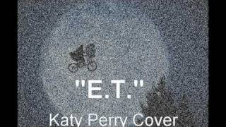 E.T. Katy Perry Male Cover ET