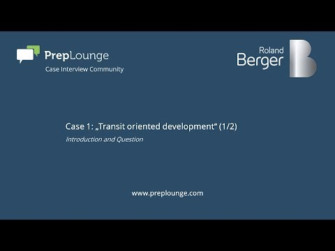 "Roland Berger Case 1: ""Transit oriented development"" (1/2) English"