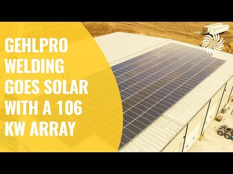 GehlPRO Welding Goes Solar with a 106 KW Array