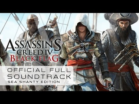 Assassin's Creed 4 : Black Flag  - Sea Shanty Edition (Full Official Soundtrack)