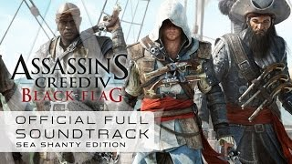Repeat youtube video Assassin's Creed 4 : Black Flag  - Sea Shanty Edition (Full Official Soundtrack)