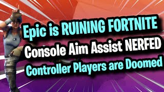 Epic Is RUINING FORTNITE - CONTROLLER AIM ASSIST NERF/REMOVED (PS4 and Xbox + Controller on PC) ​