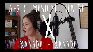 || A-Z of Musical Theatre || Xanadu || Xanadu ||