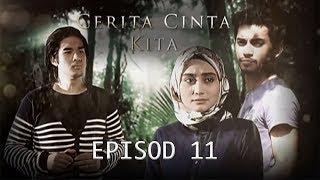 Cerita Cinta Kita | Episod 11