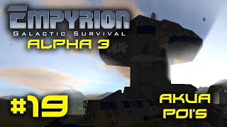 """Empyrion Alpha 3 - #19 - """"Akua POIs"""" - Empyrion Galactic Survival Gameplay Let's Play"""