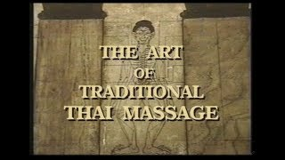 The Art of Traditional Thai Massage [Rare 1990s Video) Feat. Asokananda, Chaiyuth, Pichet