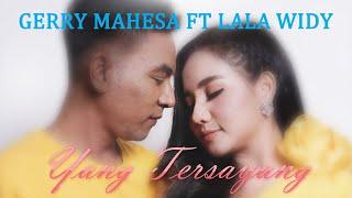 Gerry Mahesa feat Lala Widy - Yang Tersayang (Official Music Video)