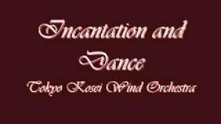 Incantation and Dance. Tokyo Kosei Wind Orchestra.