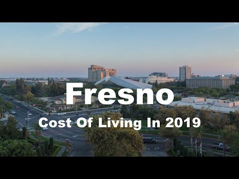 Cost Of Living In Fresno, CA, United States In 2019, Rank 124th In The World