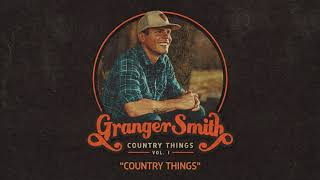 Granger Smith - Country Things (Official Audio) YouTube Videos