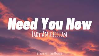 Lady Antebellum - Need You Now (lyrics)