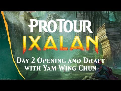 Pro Tour Ixalan Day 2 Opening and Draft with Yam Wing Chun