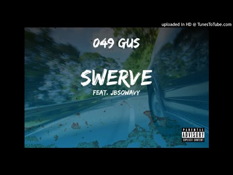 049 Gus – Swerve feat. JbSoWavy (Official Audio)