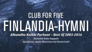Club For Five - Finlandia-hymni