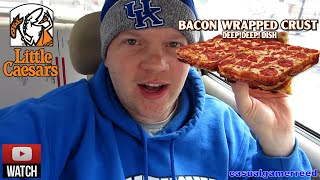 Reed Reviews Little Caesars Bacon Wrapped Crust Deep Deep Dish Pizza