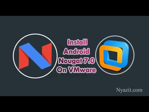 How To Install Android 7.1 Nougat On VMware 14 Pro?
