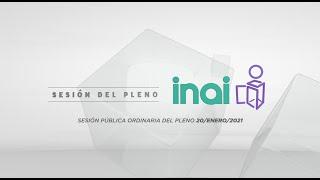 Sesión Virtual Ordinaria del Pleno del INAI Correspondiente al 20 de enero de 2021