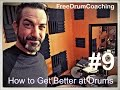 How to Get Better at Drums, FreeDrumCoaching.com #9 with Jai Es