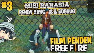 MISI RAHASIA! FILM PENDEK FREE FIRE #3 - Perjuangan Rendy Rangers dan BugBug