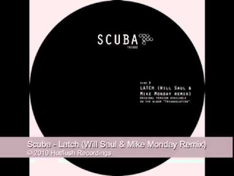 Scuba - Latch (Will Saul & Mike Monday Remix)