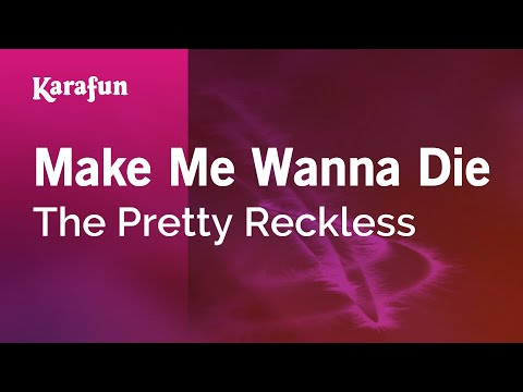 Karaoke Make Me Wanna Die - The Pretty Reckless *