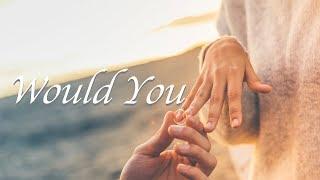【Would you】 動態歌詞MV│Propose u0026 Wedding Music Lyrics Video│Vlog No Copyright Music│求婚&婚禮進場浪漫音樂 │威廉的詞曲創作