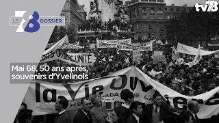 7/8 Dossier – Mai 68, 50 ans après, souvenirs d'Yvelinois