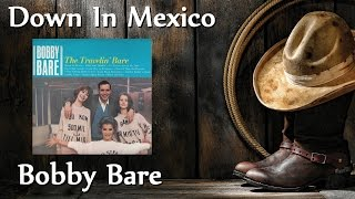 Watch Bobby Bare Down In Mexico video