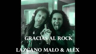 Gracias Al Rock- Lazcano Malo & Alex Lora