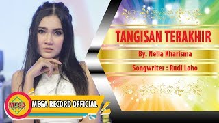 Download lagu TANGISAN TERAKHIR - NELLA KHARISMA (Official Video Music) [HD] Mp3