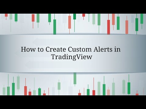 How to Create Сustom Alerts in TradingView