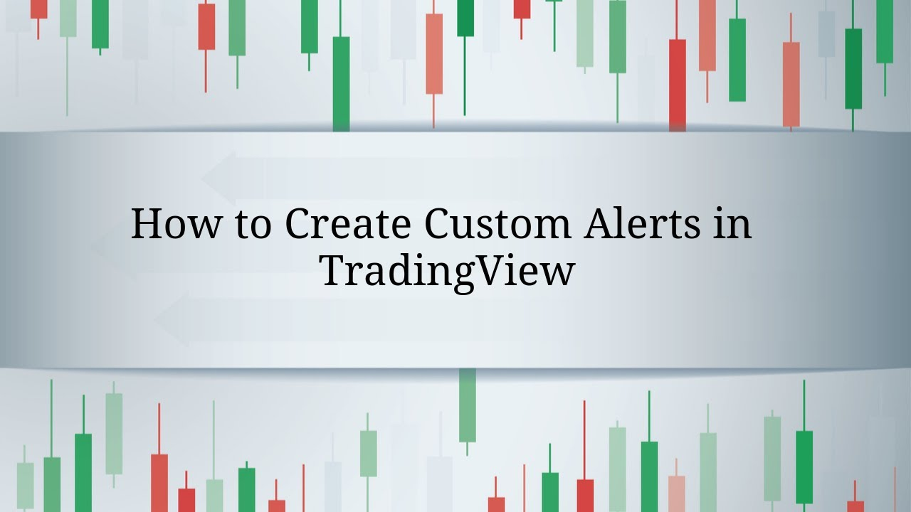 How To Create  D1 81ustom Alerts In Tradingview