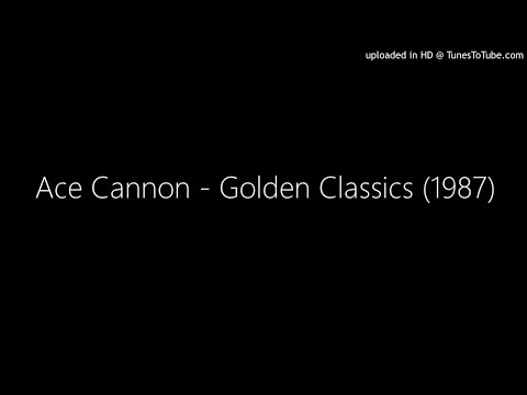 Ace Cannon - Golden Classics (1987) Mp3