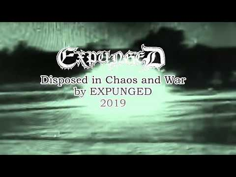 """EXPUNGED """"Disposed in Chaos and War"""""""