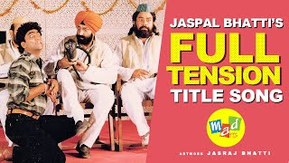 Full Tension - Title Song - Jaspal Bhatti