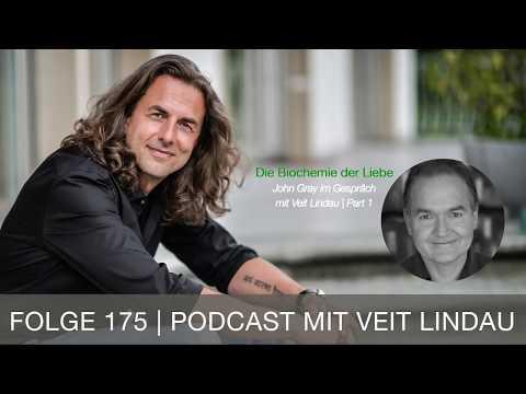 Die Biochemie der Liebe | John Gray im Gespräch mit Veit Lindau | Part 1 | Folge 175