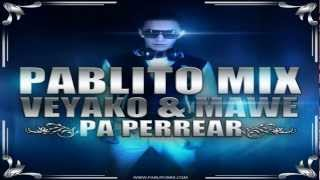 PA PERREAR RMX DJ PABLITO MIX (THE NUEVO REGGAETON)