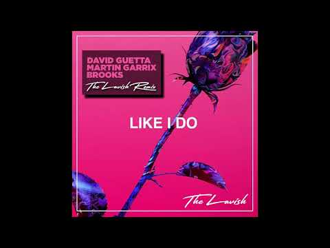 David Guetta & Martin Garrix & Brooks - Like I Do (TheLavish Remix)