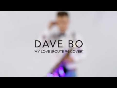 Dave Bo - My Love (Route 94 Saxophone Version)