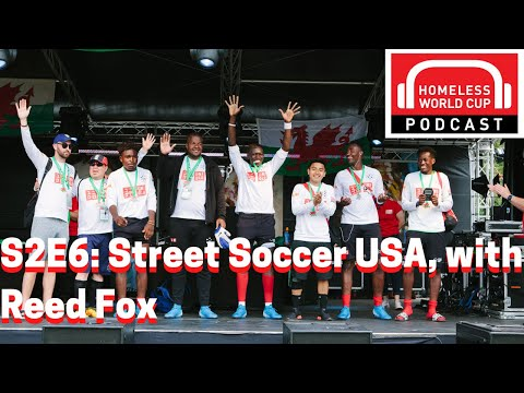 S2E6: Street Soccer USA, with Reed Fox from YouTube · Duration:  21 minutes 26 seconds