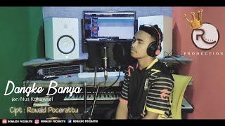 NUS KUHUWAEL - DANGKE BANYA - CIPT RONALDO POCERATTU - LIVE RECORD - LAGU AMBON TERBARU 2021