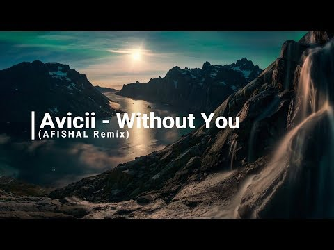 Avicii   Without You AFISHAL Remix - Video Lyric