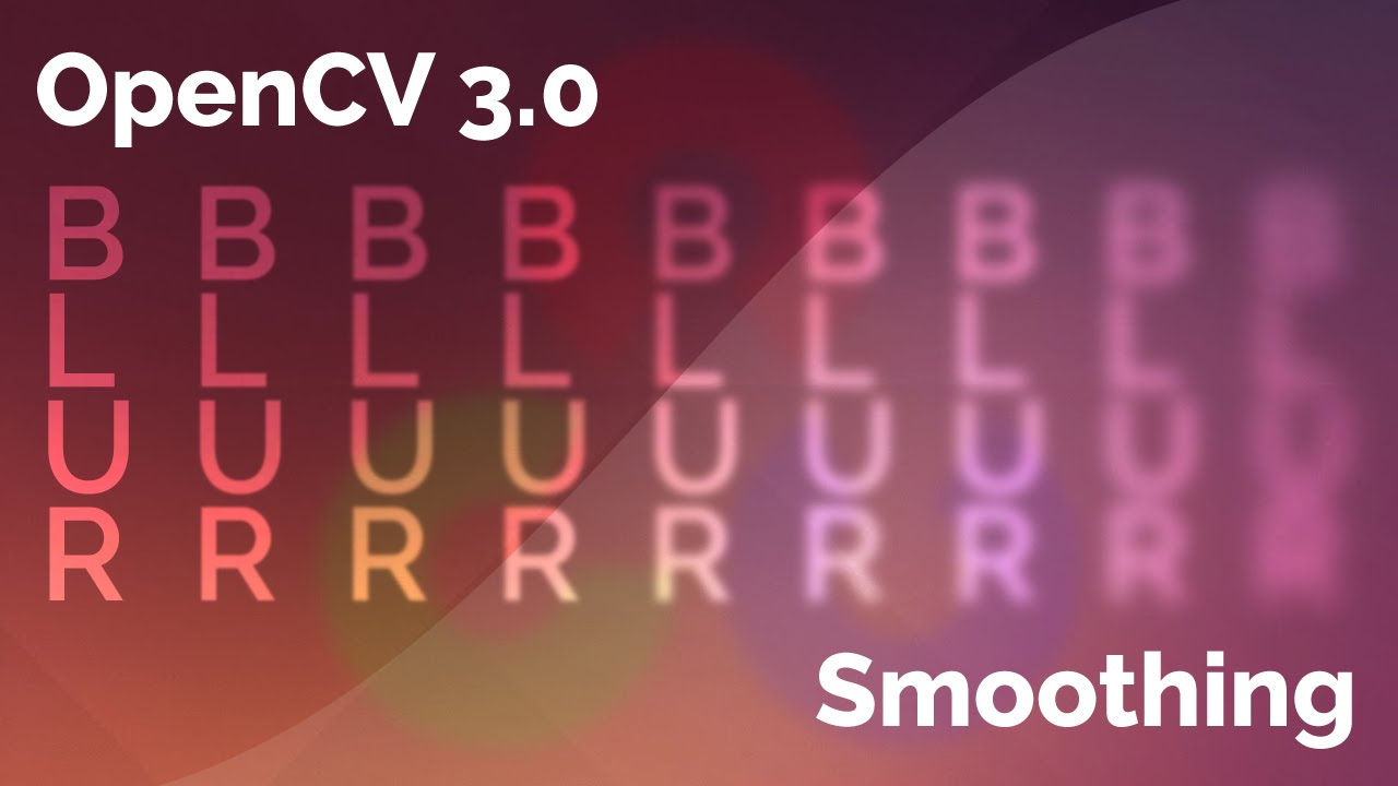 OpenCV Filters: Smoothing (Blurring)