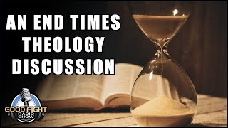 An End Times Theology Discussion