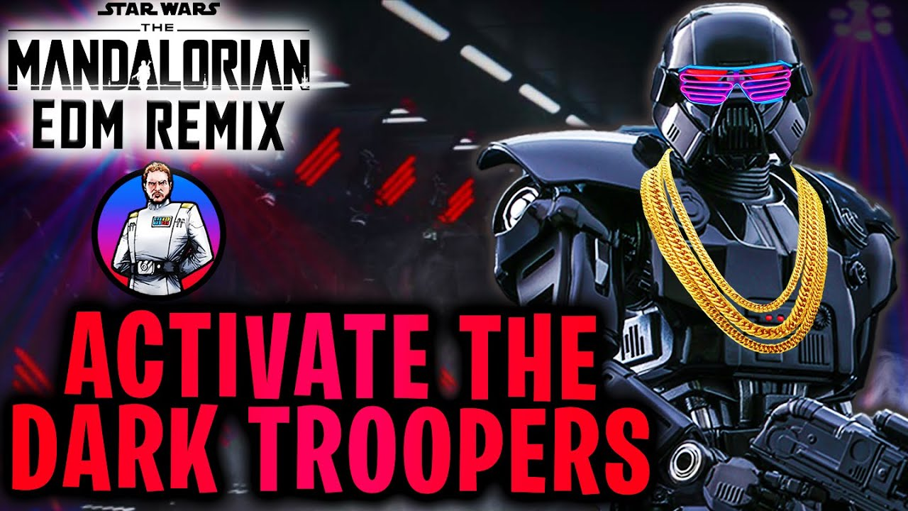 Download ACTIVATE THE DARK TROOPERS - The Mandalorian: Dark Trooper Dubstep Theme EDM Star Wars Remix