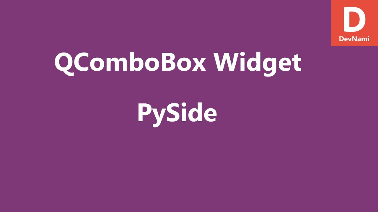 PySide Combo box Widget QComboBox