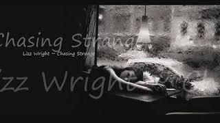 Lizz Wright ~ Chasing Strange