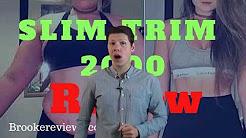 How Much Does Slim Trim 2000 Cost -  Slim Trim 2000 Price