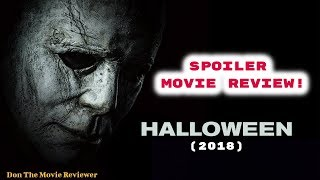 Halloween (2018) - Spoiler! Movie Review