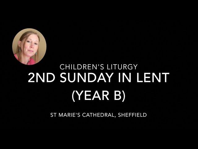 Children's Liturgy / The Transfiguration / Mark 9:2-10 / 2nd Sunday of Lent Year B / 28th Feb 2021